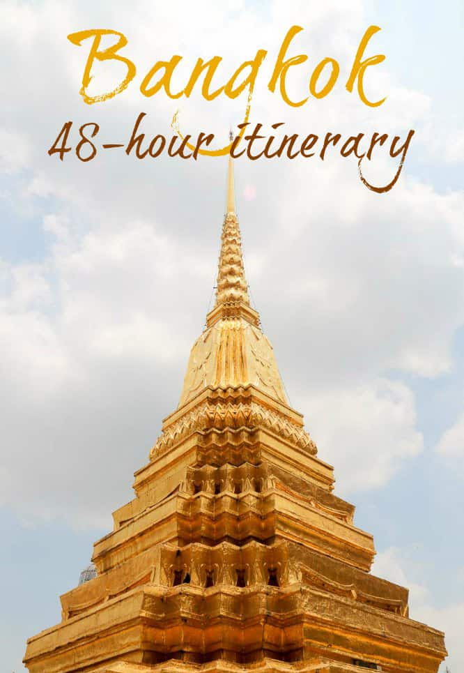 Bangkok 48 Hour Itinerary Dreamy Route